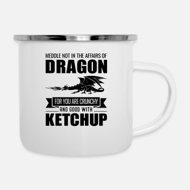 Dragons Lair Funny Meddle Not In The Affairs Of Dragons - Enamel Mug
