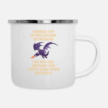 Dragons Lair Fantasy Meddle Not In The Affairs Of Dragons - Enamel Mug