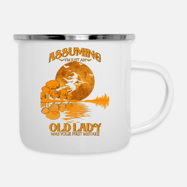 Mistake ASSUMING I AM JUST AN OLD LADY WAS YOUR FIRST - Enamel Mug