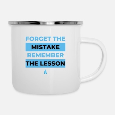 Forget the mistake remember the lesson - Enamel Mug