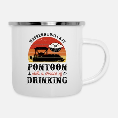 Sail Boat Weekend Forecast Pontoon With A Chance Of Drinking - Enamel Mug
