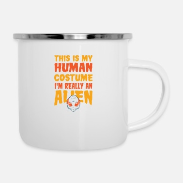 Mystic This is my Human Costume im really an Alien - Enamel Mug