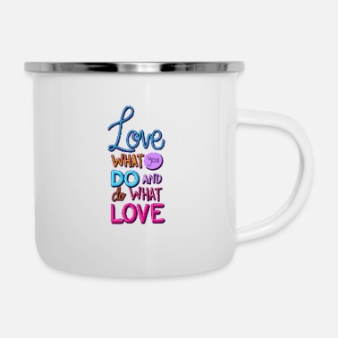 Best t-shirt love what you what you love lettering - Enamel Mug