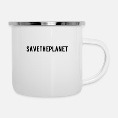 Enviromental Save The Planet Quote Earth Day Motive Climate - Enamel Mug