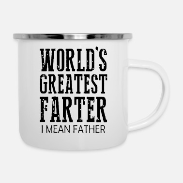 Worlds Greatest Farter I Mean Father | Fathers Day - Enamel Mug