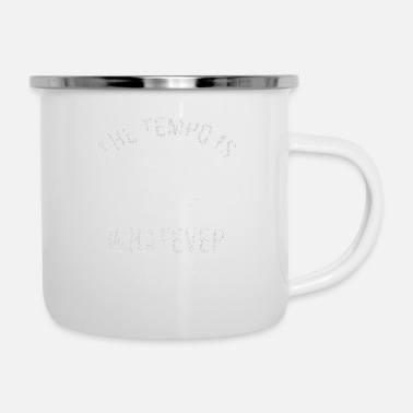The tempo is whatever I say It is - funny drummer - Enamel Mug