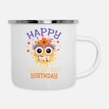 Quarantined Happy Quarantined Birthday Girl - Enamel Mug