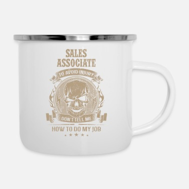 Workspace Sales associate - Don't tell me how to do my job - Enamel Mug
