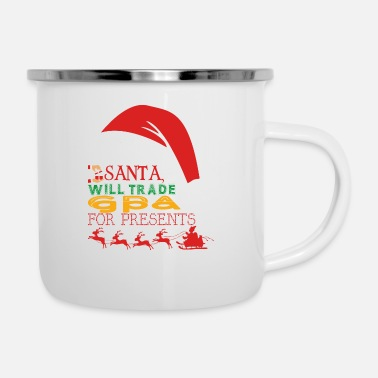 Gpa Dear Santa Will Trade Gpa For Presents - Enamel Mug