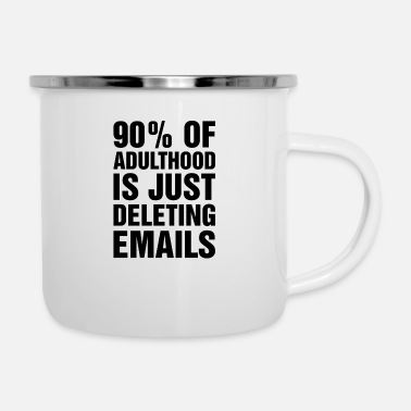 Adulthood Adulthood is just Deleting Emails - Enamel Mug