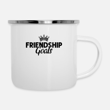 Friendship Friendship goals friendship - Enamel Mug