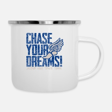 Chase Your Dreams Chase Your Dreams Jasper High Track Team - Enamel Mug