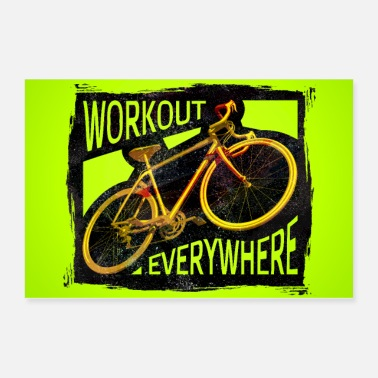 Hobby Fahrrad Fahren - Workout Everywhere Poster - Poster 36x24