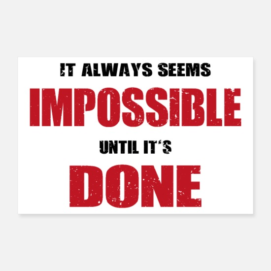 Motivational Posters - It seems impossible until it's done Poster - Posters white