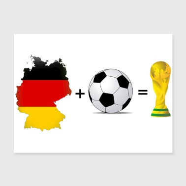 Germany + Football = Victory - Poster 24x18