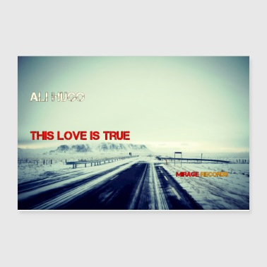 This Love is True - Poster 12x8
