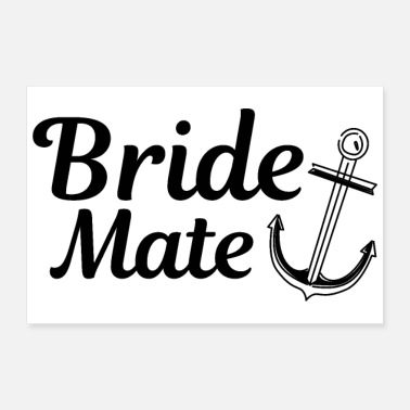 Anchor Bachelorette Party Wedding Bride Mate Anchor Gift - Poster 12x8