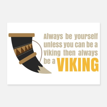 Scandinavia Vikings - Always be yourself Viking 5 - Gift Idea - Poster 12x8