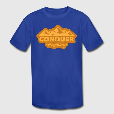 Design And Conquer Conquer anything - Kid's Moisture Wicking Performance T-Shirt