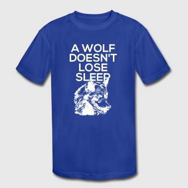 A Wolf Doesn't Lose Sleep - Kid's Moisture Wicking Performance T-Shirt