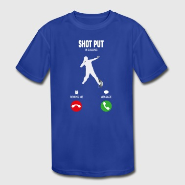 Shot Put is calling! sport gift - Kid's Moisture Wicking Performance T-Shirt