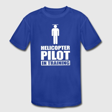 Helicopter Pilot In Training - Kid's Moisture Wicking Performance T-Shirt