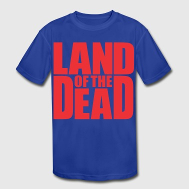 Land Egg Land of the dead - Kid's Moisture Wicking Performance T-Shirt