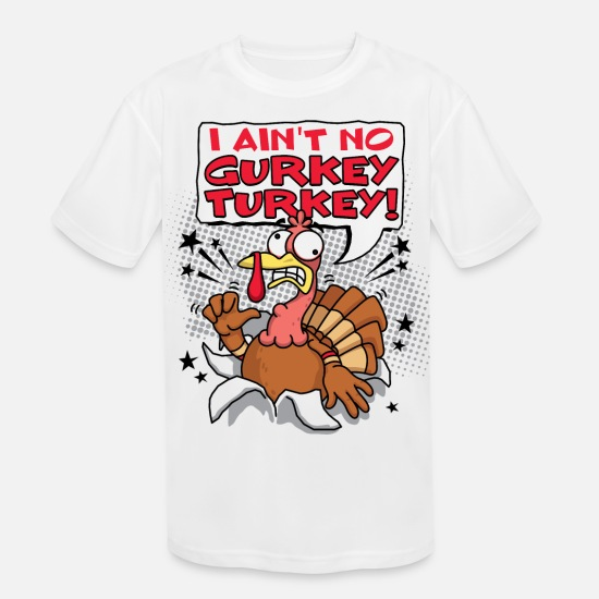 Turkey T-Shirts - I ain't no Gurkey Turkey! (Adult) - Kids' Sport T-Shirt white
