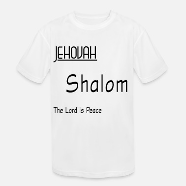 Jehovah Jehovah Shalom The Lord is Peace - Kids' Sport T-Shirt