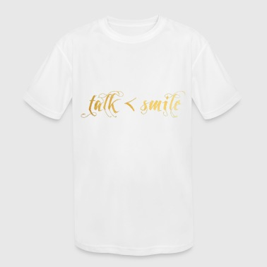 Talk Less, Smile More - Kid's Moisture Wicking Performance T-Shirt