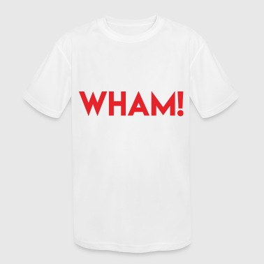 Wham! - Kid's Moisture Wicking Performance T-Shirt