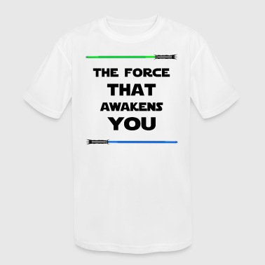 THE FORCE THAT AWAKENS YOU - Kid's Moisture Wicking Performance T-Shirt