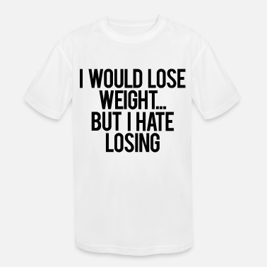 Obesity I WOULD LOSE WEIGHT - Kids' Sport T-Shirt