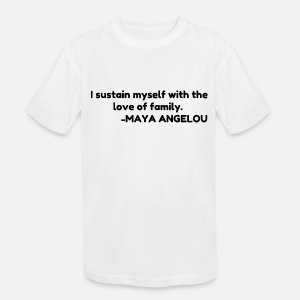 I Sustain Myself With The Love Of Family By Fracheal Spreadshirt
