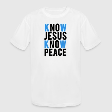 Know Jesus Know Peace funny tshirt - Kid's Moisture Wicking Performance T-Shirt