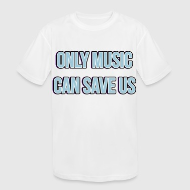 MUSIC SAVES US - Kid's Moisture Wicking Performance T-Shirt