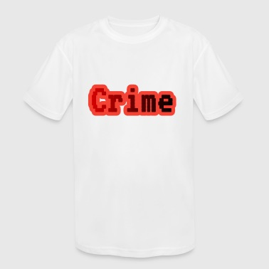 Crime - Kid's Moisture Wicking Performance T-Shirt