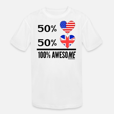 Half British Half American Half American Half British 100% Awesome - Kids' Moisture Wicking Performance T-Shirt