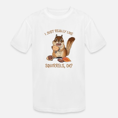 I Just Really Like Squirrels Ok Funny Squirrel - Kids' Sport T-Shirt