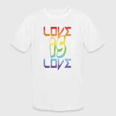 Love is Love gay t-shirt - Kid's Moisture Wicking Performance T-Shirt
