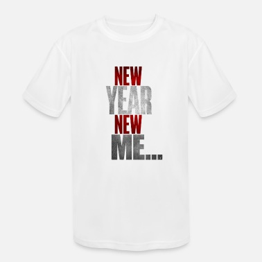 New Year New Year New Me Happy New Year - Kids' Sport T-Shirt