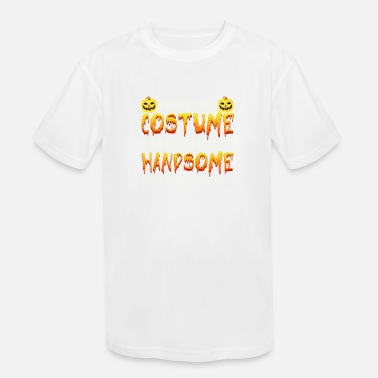 Shop Funny Handsome Quotes T Shirts Online Spreadshirt