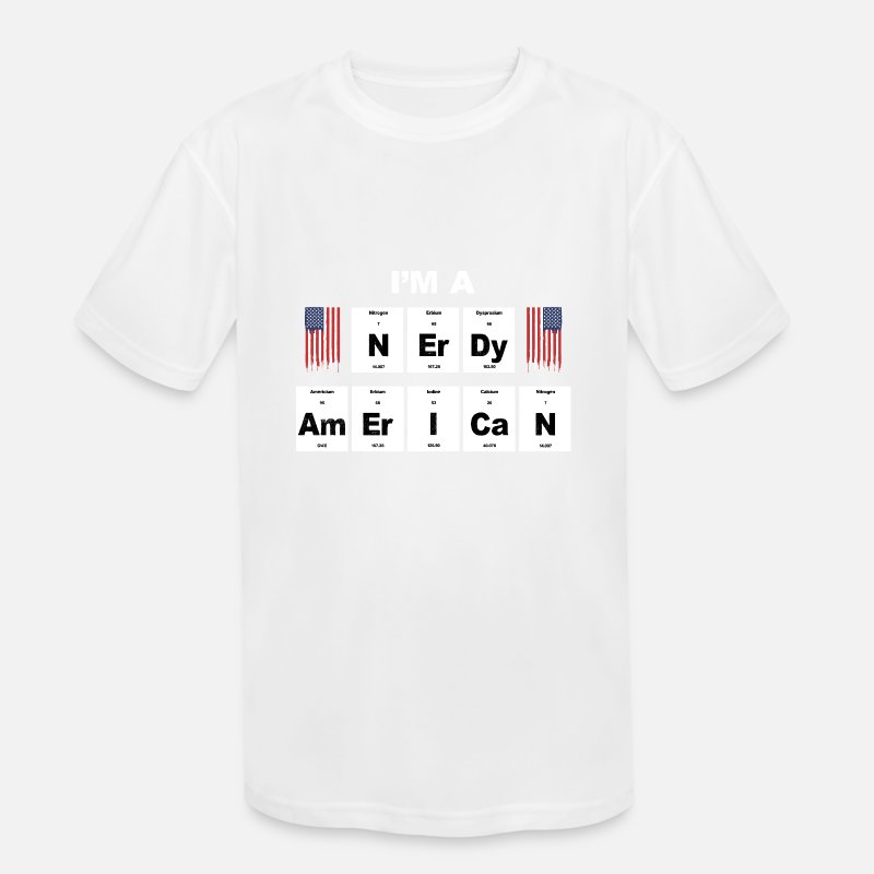 Geek T-Shirts - I'm a nerdy american - Gift idea for nerds & geeks - Kids' Sport T-Shirt white