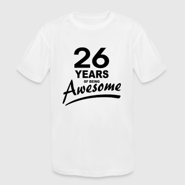 26 Years of being AWESOME - Kid's Moisture Wicking Performance T-Shirt