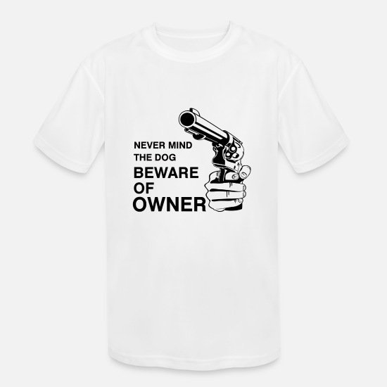 Dog Owner T-Shirts - Black Never Mind The Dog - Kids' Sport T-Shirt white