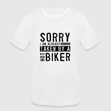 I Know You Rider Sorry I Am Already Taken By A Hot Biker - Kid's Moisture Wicking Performance T-Shirt