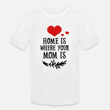 Funny Valetines Day Home is where your Mom is - Mother's Day - Kids' Sport T-Shirt
