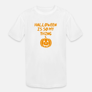 Halloween Is So My Thing - Kids' Sport T-Shirt