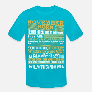 November Born Facts November Born The Most Difficult Ones To See - Kids' Sport T-Shirt