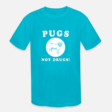 Anti PUGS NOT DRUGS! AWESOME PUG QUOTE AND DESIGN GIFT - Kids' Sport T-Shirt